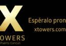X TOWERS PUERTO CANCUN ¡ESPÉRALO PRONTO!
