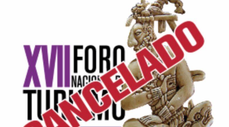 Se cancela el XVII Foro Nacional de Turismo programada en Palenque, Chiapas