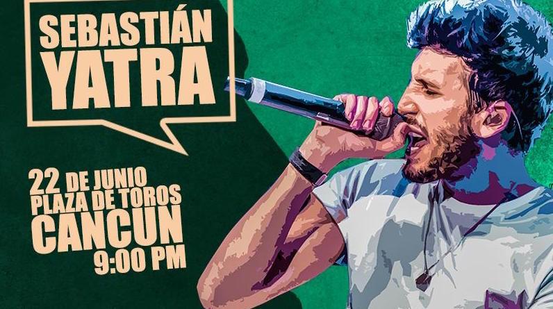 Sebastián Yatra 22 de junio Plaza de Toros Cancún 9:00pm