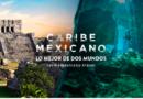 """A partir de hoy """"El Caribe Mexicano se fusiona en lo mejor de dos mundos"""""""