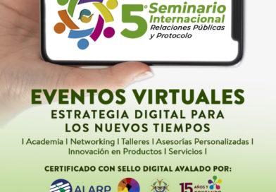 """Presentación del 5to Seminario Internacional de Protocolo y Relaciones Públicas Eventos virtuales """"Estrategia Digital para los nuevos tiempos"""""""